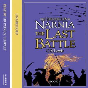C.S. Lewis Books The Cronicles of Narnia | The Last Battle: The Chronicles of Narnia, Book 7 | [C.S. Lewis]