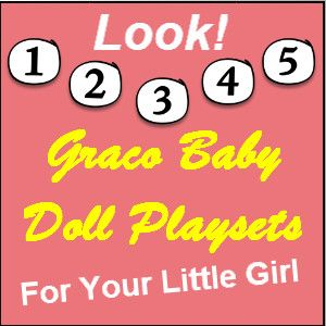 Graco Baby Doll Playset 10 Handpicked Ideas To Discover