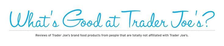Love this Blog... Rates all the odd & yummy stuff at Trader Joe's