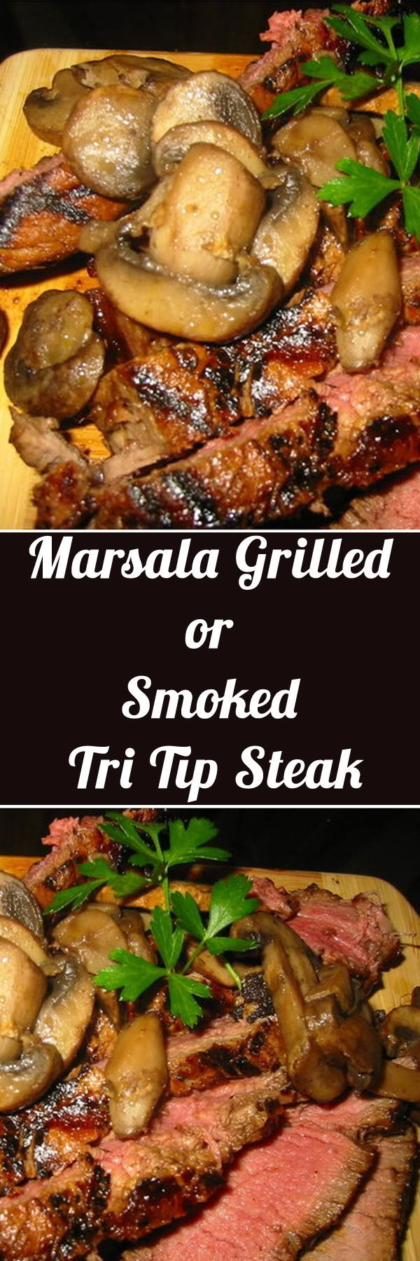 Marsala Grilled or Smoked Tri Tip Steak. For more info, please visit http://www.recipezazz.com/