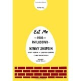 Eat Me: The Food and Philosophy of Kenny Shopsin (Hardcover)By Carolynn Carreño