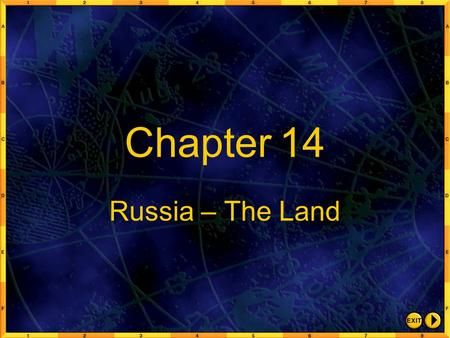 Chapter 14 Russia – The Land. Chapter 14:1 Objectives 1. Describe the size of Russia's land area. 2. Discuss how Russia's interconnected plains and mountain.