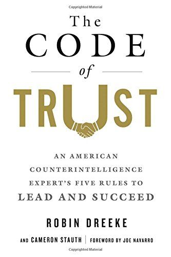 The Code of Trust: An American Counterintelligence Expert...