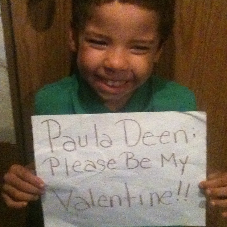 He wants Paula Deen to be his Valentine!