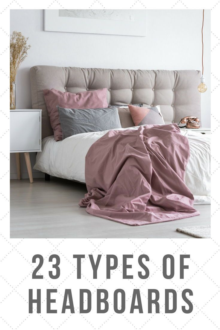23 Types Of Headboards Buying Guide Modern Headboard Bed