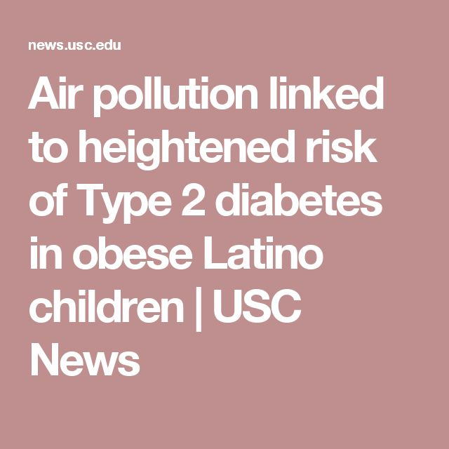 Air pollution linked to heightened risk of Type 2 diabetes in obese Latino children | USC News
