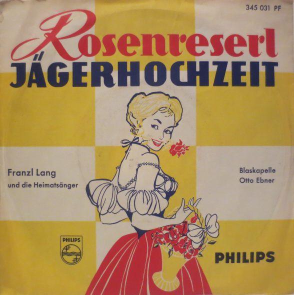 Franzl Lang Und Die Heimatsänger, Blaskapelle Otto Ebner* - Rosenreserl (Vinyl) at Discogs