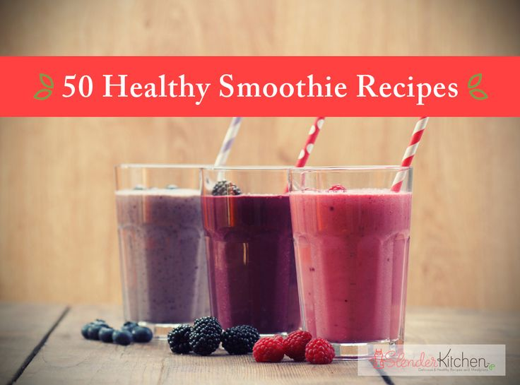 50 Healthy Smoothie Recipes | Slender Kitchen - Weight Watchers PointsPlus and calorie count includes