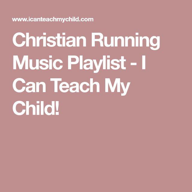 Christian Running Music Playlist - I Can Teach My Child!