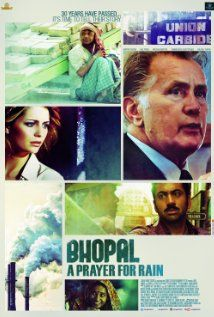 Bhopal: A Prayer for Rain (2014) Poster:Interwoven stories of people in India and US as they face dilemmas of life time in the months leading to the biggest Industrial disaster in human history that claimed 10,000 innocent lives within a few hours. Inspired by real events.