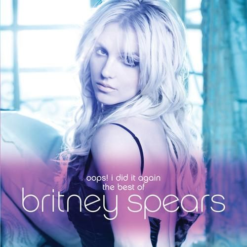 Britney Spears: Oops! i did It again: the best of britney spears cover - 2012.