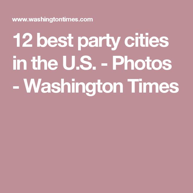 12 best party cities in the U.S. - Photos - Washington Times