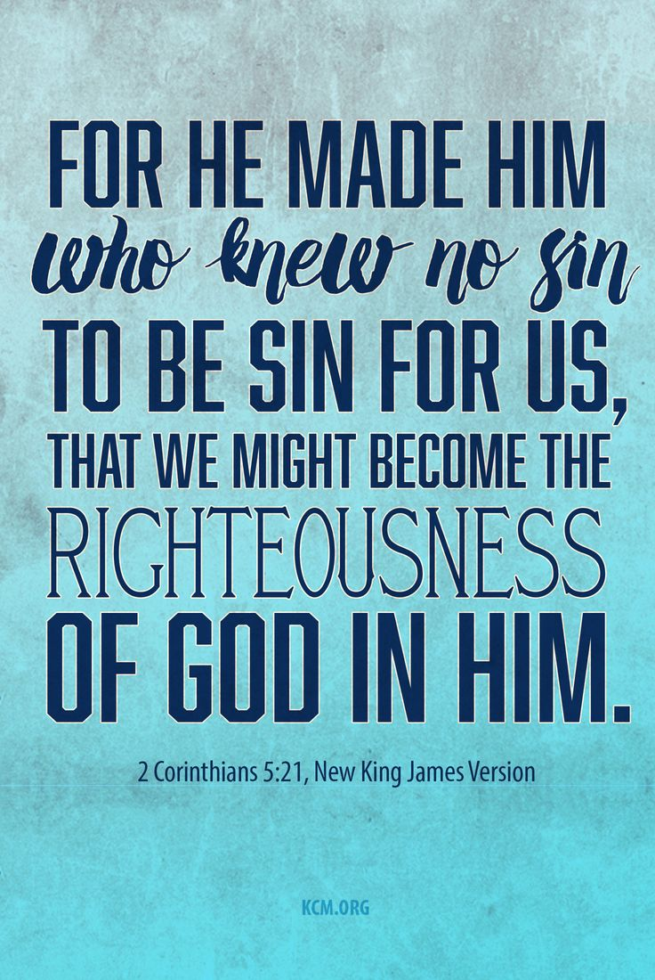 For He Made Him Who Knew No Sin To Be Sin For Us, That We