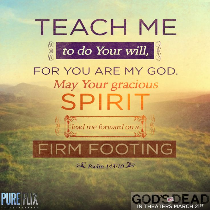 Psalm 143:10 - Teach me to do Your will - Bible Verse - Christian movies - Christian Quotes - #ChristianQuotes #Bible #Verse #God  #PureFlix #ChristianMovies www.PureFlix.com