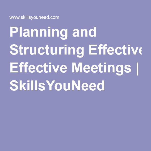 Planning and Structuring Effective Meetings | SkillsYouNeed good information on planning and structuring effective meetings using formal communication skills