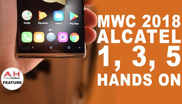 Video: Hands-On With Alcatel 1, 3, 5 Android Smartphones – MWC 2018 #Android #Google #news