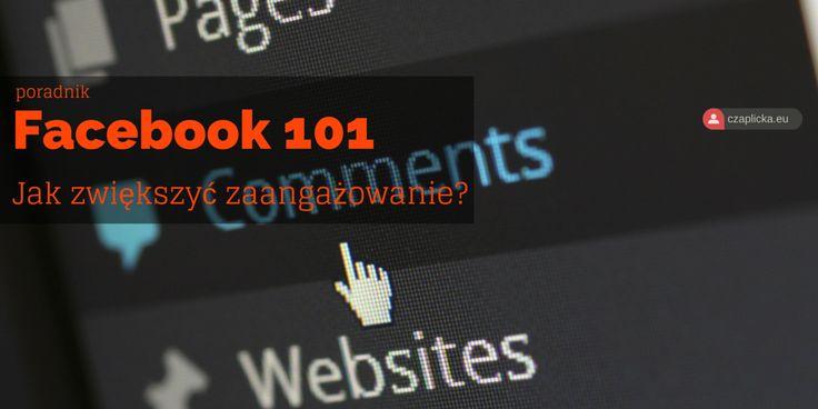 Jak zwiększyć zaangażowanie na swoim fanpage? Kilka porad, które można zastosować niezależnie od tematyki czy celu strony. Praktyczna wiedza i rozwiązania.