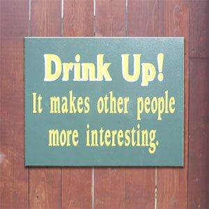 funny bar signs | drink up sign - Funny Bar and Misc. Signs.