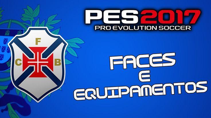 Faces e Equipamentos do CF Belenenses|PES 2017 PS4