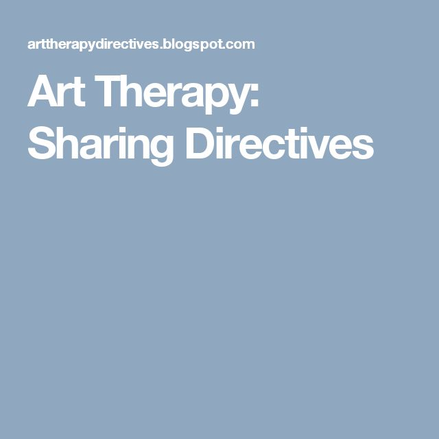 Art Therapy: Sharing Directives