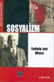 Sosyalizm | Ludwig von Mises | Çeviren: Yusuf Şahin | ISBN: 978-975-6201-19-0 | Ebat: 16x24 cm | 592 Sayfa