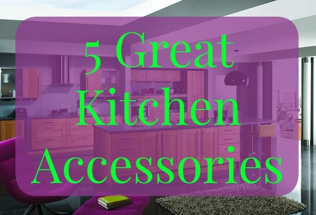 5 Great Kitchen Accessories and Win £50 One4all gift card