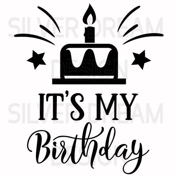 Download it's my birthday svg file, happy birthday svg, cake svg ...