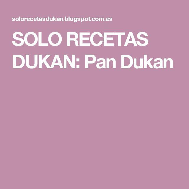 SOLO RECETAS DUKAN: Pan Dukan