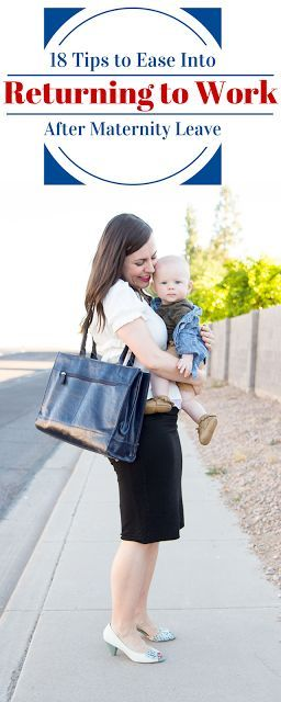 18 Tips to Ease Into Returning to Work After Maternity Leave