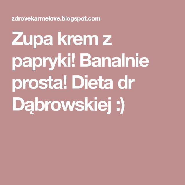 Zupa krem z papryki! Banalnie prosta! Dieta dr Dąbrowskiej :)