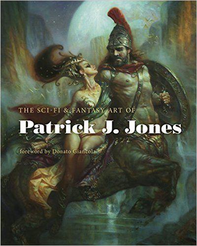 A arte da ficção científica e fantasia de Patrick J. Jones: Patrick J. Jones, Donato Giancola: 9780957664999: Amazon.com: Livros