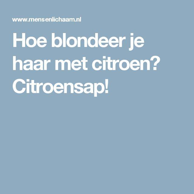 Hoe blondeer je haar met citroen? Citroensap!