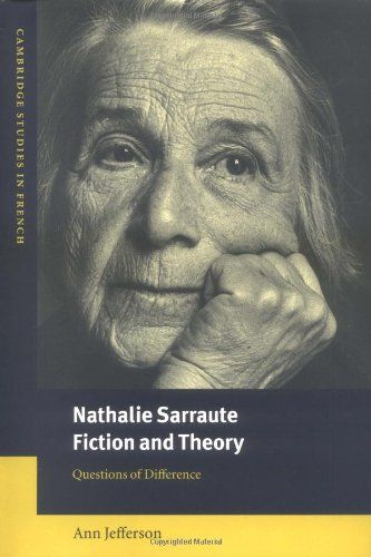 Ann Jefferson – Nathalie Sarraute: Fiction and Theory