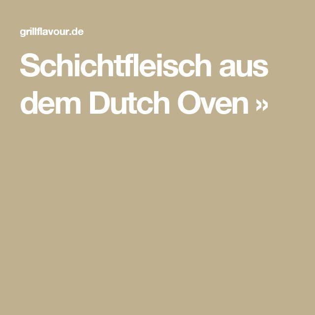 Schichtfleisch aus dem Dutch Oven »