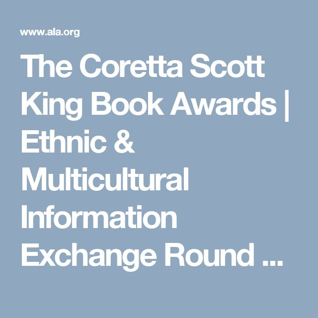 The Coretta Scott King Book Awards | Ethnic & Multicultural Information Exchange Round Table (EMIERT)