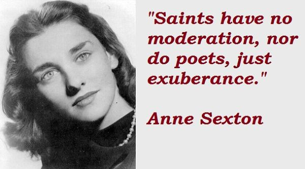 """the abortion anne sexton Introduction much of anne sexton's poetry centers around the female body, a  fact discussed  menstruation, her abortion, her 'tiny jail of a vagina'"""" (59) rather ."""