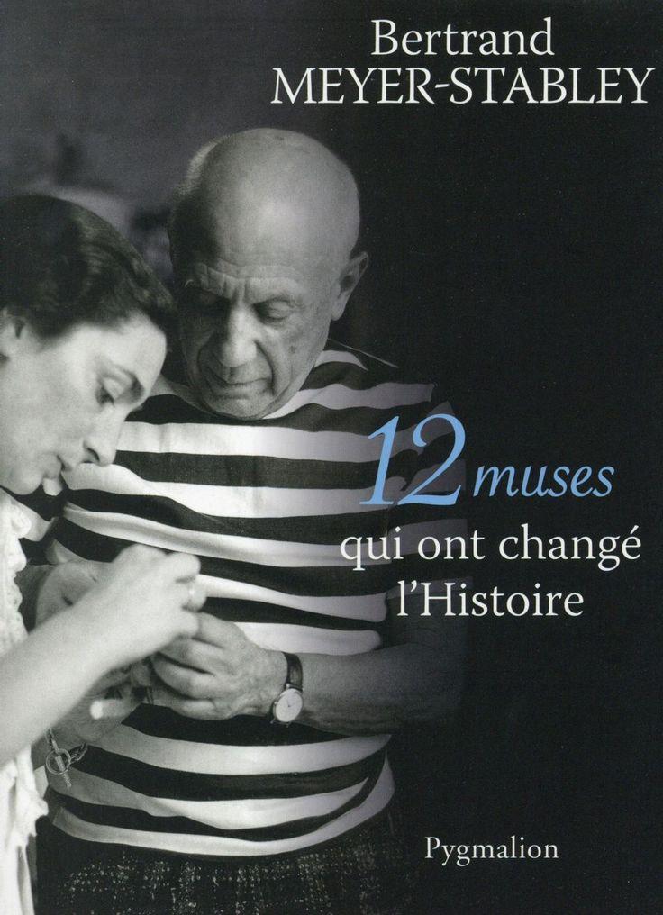 12 muses qui ont changé l'histoire, Bertrand Meyer-Stabley, éd. Pygmalion
