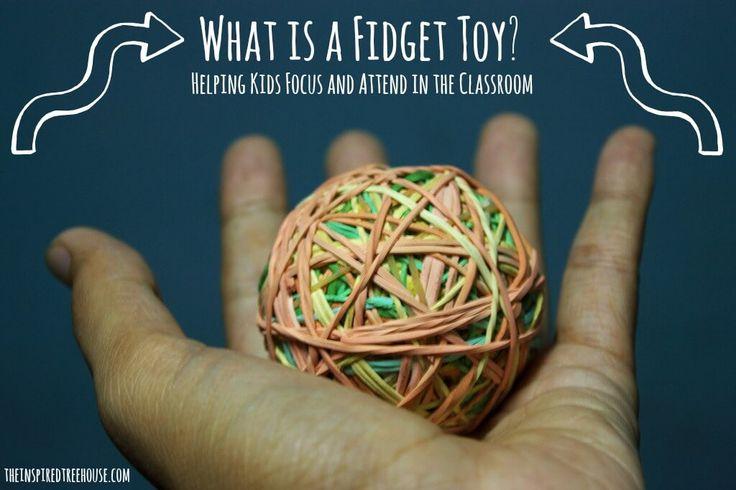 CHILD DEVELOPMENT: WHAT IS A FIDGET TOY?