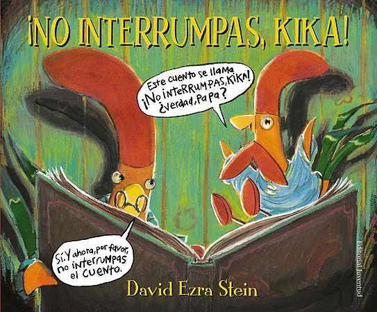 ¡NO INTERRUMPAS, KIKA!  David Ezra Stein    Ed. Juventud  ISBN: 978-84-261-3929-0      Colección Álbumes Ilustrados   1ª edición  Formato: 27,5 x 23,5 cm    40 páginas      Encuadernado en cartoné