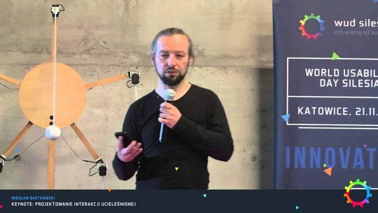 [WUD Silesia 2015] Wiesław Bartkowski: Projektowanie interakcji ucieleśn...
