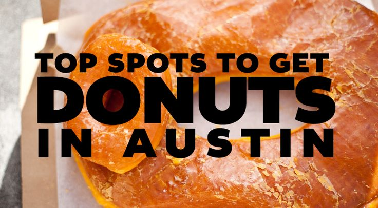 Best donut shops in Austin. Pinned By- Austin Realtor, Amanda Pettitt