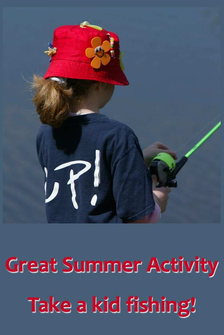 Great Summer Activity - Take a kid fishing!