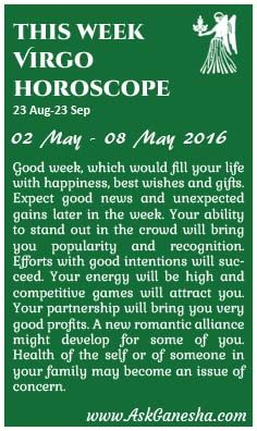 This Week Virgo Horoscope (02 May 2016 - 08 May 2016). Askganesha.com