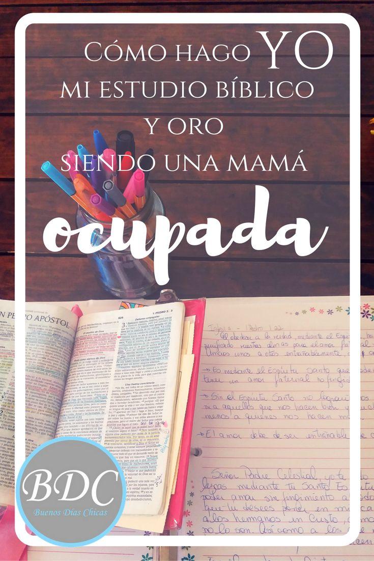 Madres y mujeres ocupadas. ¿Cómo estudiar la BIblia y orar con tan poco tiempo? Te comparto lo que YO hago.