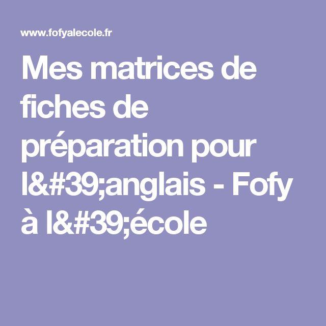 Mes matrices de fiches de préparation pour l'anglais - Fofy à l'école