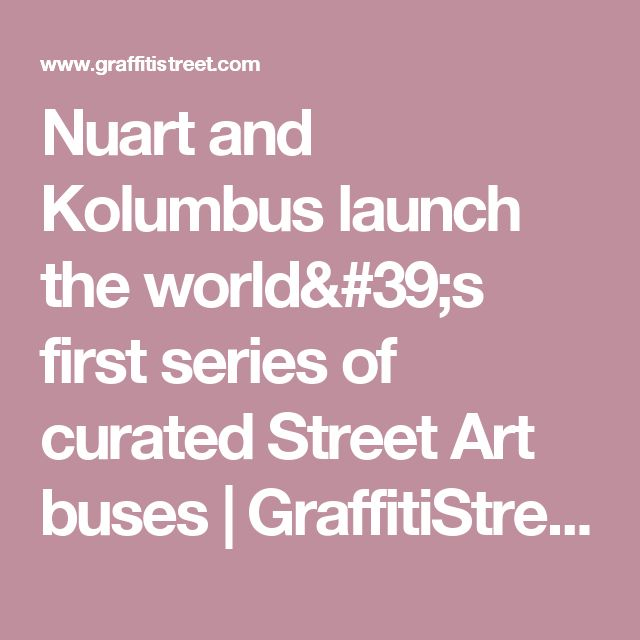 Nuart and Kolumbus launch the world's first series of curated Street Art buses | GraffitiStreet.com/News