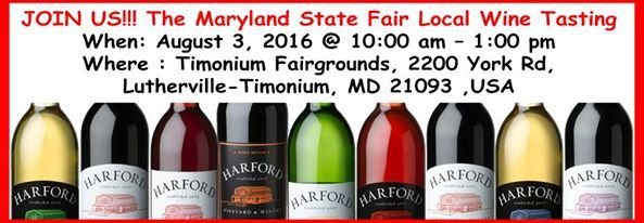 JOIN US!!! The Maryland State Fair Local Wine Tasting When: August 3, 2016 @ 10:00 am – 1:00 pm Where : Timonium Fairgrounds, 2200 York Rd, Lutherville-Timonium, MD 21093 ,USA
