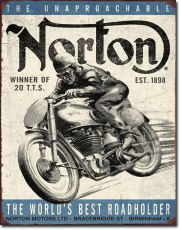 Norton - Winner Vintage Sign Reproduction features a Norton Motorcycle and reads The Unapproachable Norton Winner of 20 TTS. Est 1898 The Worlds Best Roadholder, Norton Motors LTD-BraceBridge Street-B