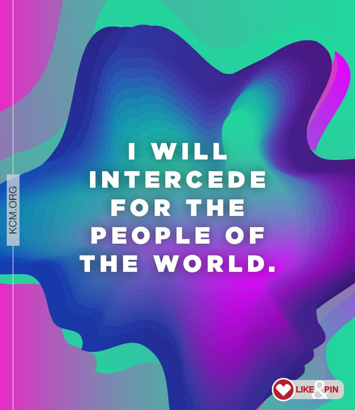 I will intercede for the people of the world! #prayer #peace