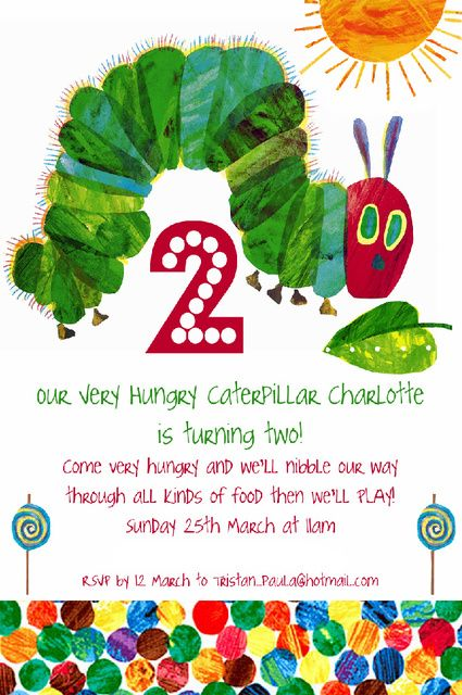 For my next birthday?! Very Hungry Caterpillar invitation.